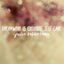 Dreamwork is Exquisite Self Care